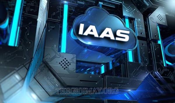Bạn đã biết những gì về IaaS?