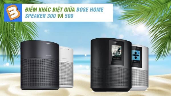 Bose Home Speaker 300 vs 500: Đâu là sản phẩm loa bluetooth hay?