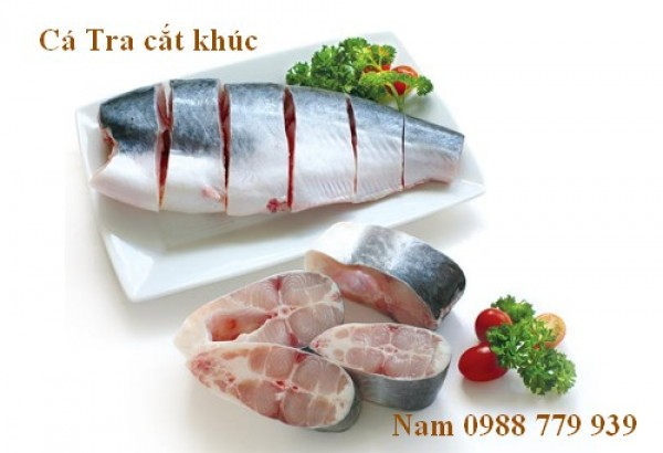 Cá tra Phi Lê, Cá tra phi lê còn da, cá tra xẻ bướm, cá tra cắt khúc, cá tra thái hạt lựu,