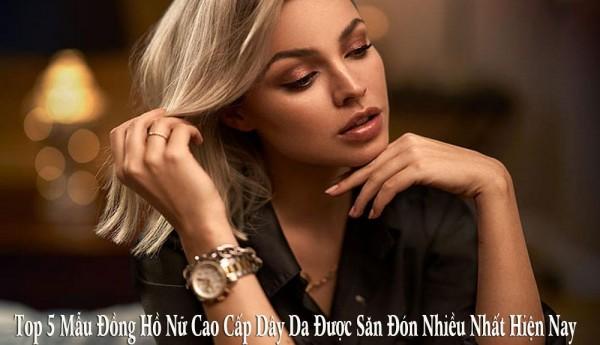 Các mẫu đồng hồ nữ dây da mặt tròn nổi bật