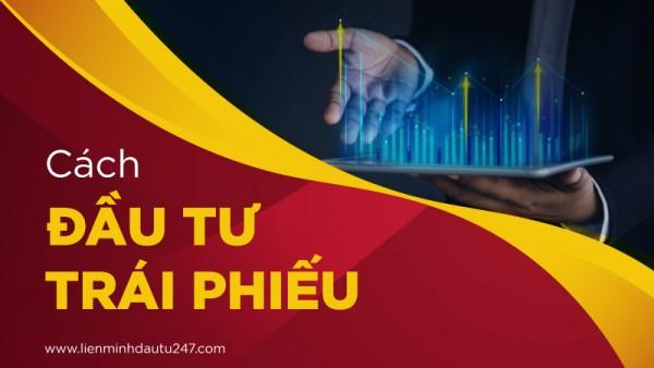Cách đầu tư trái phiếu và những lưu ý vàng giúp bạn mau thành công