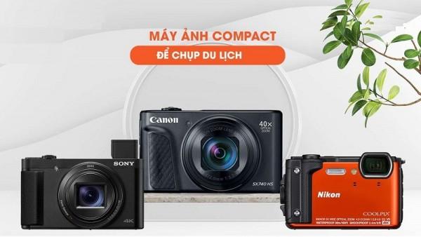 Check list máy ảnh compact chụp ảnh du lịch đẹp đáng mua 2021