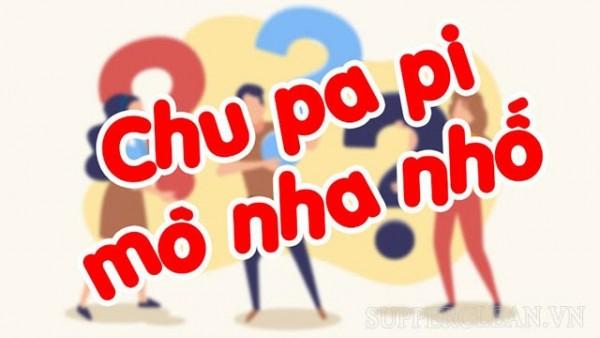 chu pa pi mô nha nhố nghĩa đen là gì