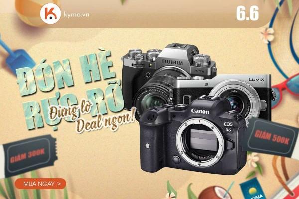 Deal ngon 6.6 - Máy ảnh hot giảm giá lên đến 1 triệu
