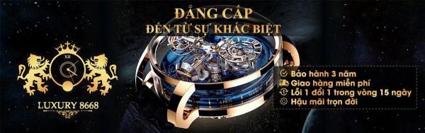 Đông Hồ Chất 8668 - Chuyên đồng hồ Fake 1 tại Hà Nội