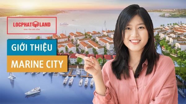 Dự án Marine City Vũng Tàu Lộc Phát Land mở bán