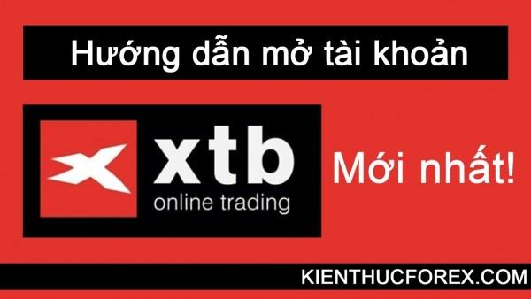 Hướng dẫn đăng ký XTB  siêu đơn dễ dàng