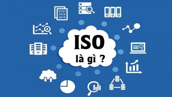 ISO là gì? Lợi ích khi áp dụng ISO?