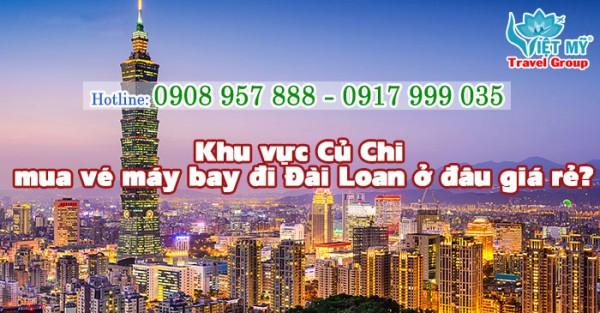 Khu vực Củ Chi mua vé máy bay đi Đài Loan ở đâu giá rẻ
