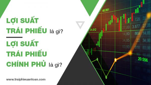 Lợi suất trái phiếu là gì? Lợi suất trái phiếu chính phủ là gì?