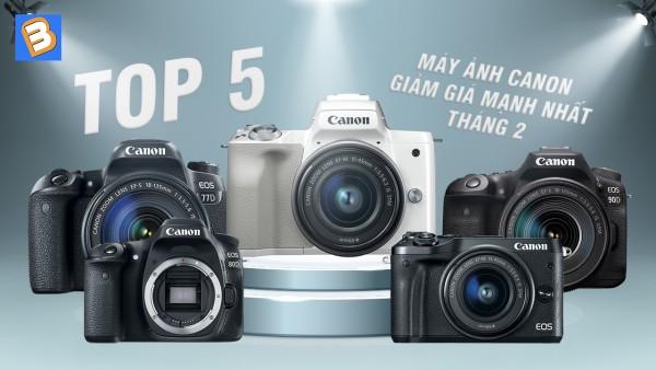 Máy ảnh Canon giảm giá sập sàn trong tháng 2