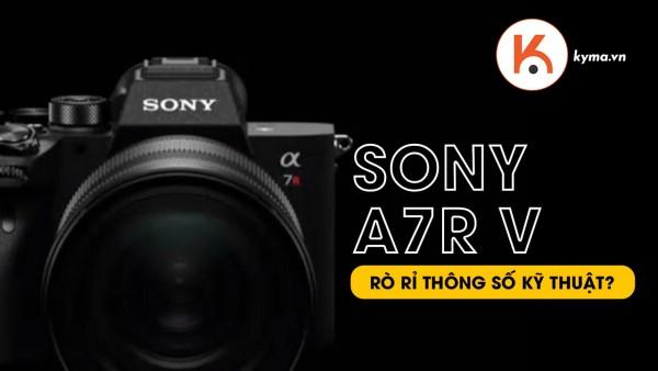 Máy ảnh Sony A7R V với thông số kỹ thuật