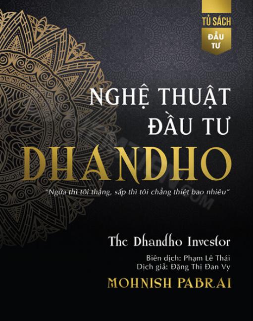 Nghệ thuật đầu tư Dhandho- một trong top 5 sách đầu tư hay nhất mọi thời đại