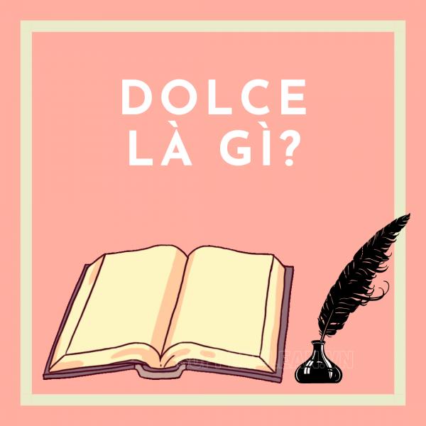 Phong cách dolce có nghĩa là gì?
