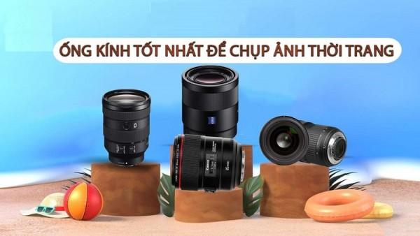 Tham khảo top ống kính tốt nhất để chụp ảnh thời trang