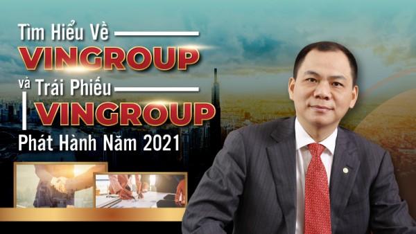 Tìm hiểu về Vingroup và trái phiếu Vingroup phát hành năm 2021