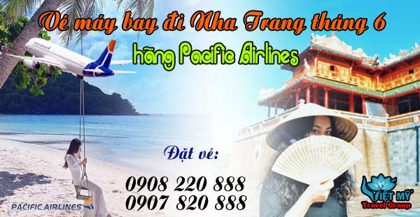 Vé máy bay đi Nha Trang tháng 6 hãng Pacific Airlines