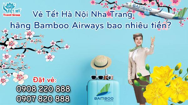 Vé Tết Hà Nội Nha Trang hãng Bamboo Airways bao nhiêu tiền?